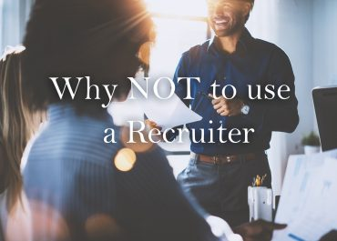 3 Reasons Why NOT to Use a Recruitment Agency or Recruiter